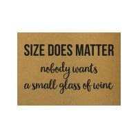 """Postkaart """"Size does matter. Nobody wants a small glass of wine"""""""