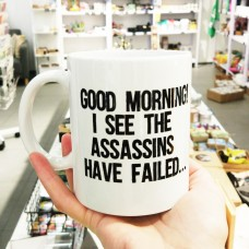 "Suur kruus ""Good morning. I see the assassins have failed"""