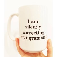 "Suur kruus ""I am silently correcting your grammar!"""
