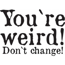 "Kruus ""You`re weird! Don`t change!"""