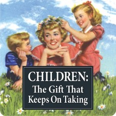 "Magnet ""CHILDREN: THE GIFT THAT KEEPS ON TAKING"""