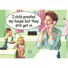 "Magnet ""I CHILD PROOFED MY HOUSE"""